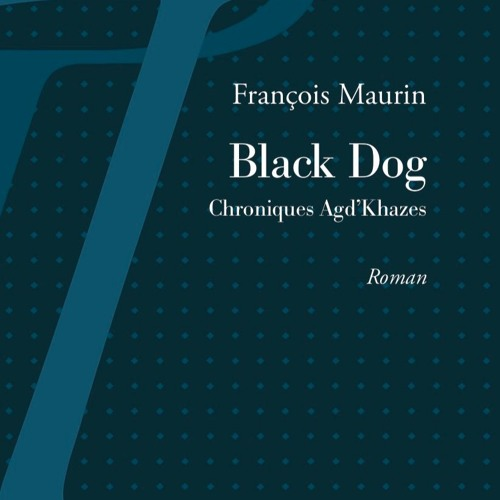Black Dog, roman,  François Maurin, tituli ,2018, 15€