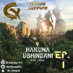 HAKUNA USHINDANI - EPISODE 1 [ZIGOTO MIXTAPE]