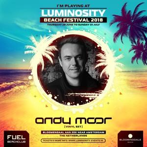 Andy Moor @ Luminosity Beach Festival, Beachclub Fuel Bloemendaal 2018-06-29 Artwork