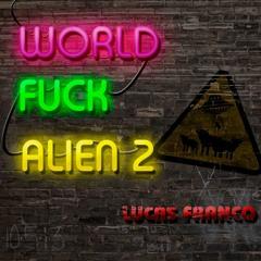 World Fuck Allien 2 mp3