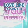 Steven Universe - Love Like You (Reprise) - July 2018 Compilation Edit