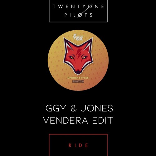 Switch My Ride (IGGY & Jones Vendera Edit) Darren Styles X Twenty One Pilots [FREE DOWNLOAD = BUY]