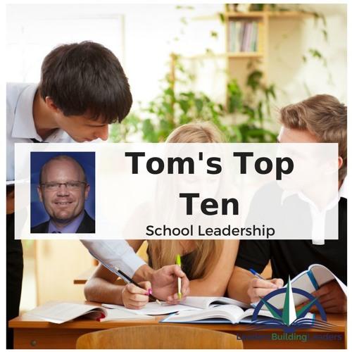 Tom's Top Ten: School Leadership