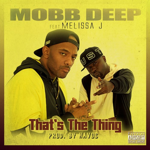 Mobb Deep Feat. Melissa J- That's TheThing (Prod. By: Havoc)