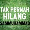 Tak Pernah Hilang - Amylea ft Kaer Cover By Sam Muhammad