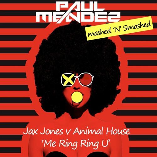 Jax Jones v Animal House - Me ring ring u (Paul Mendez Mashed 'N' Smashed)