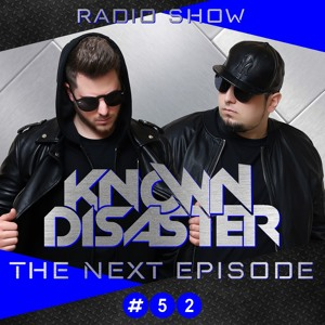 Known Disaster - The Next Episode #52 2018-07-04 Artwork