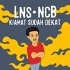 LNS x NCB - Kiamat Sudah Dekat.mp3