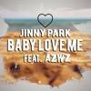 Jinny Park - BABYLOVEME Feat. AZWZ