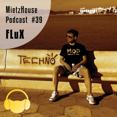MietzHouse Podcast #39 - FLuX