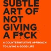 Sample The Subtle Art of Not Giving a F*ck by Mark Manson 04 - The Value Of Suffering