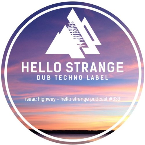 isaac highway - hello strange podcast #333