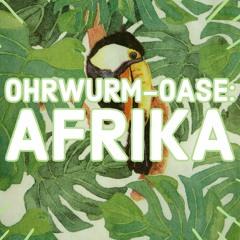 Ohrwurm-Oase: Afrika