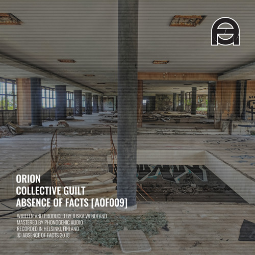 Orion - Collective Guilt (Original mix) [Absence of Facts]