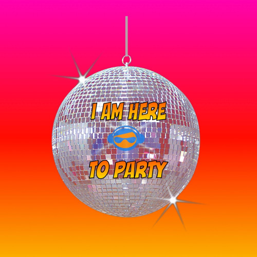 I Am Here To Party (Disco Nights)