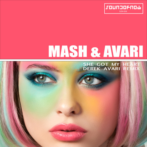 Mash & Avari - She Got My Heart (Derek Avari Remix)