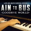 Goodbye World (Train To Busan OST)