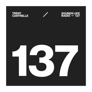 Trent Cantrelle - Sounds Like Radio 137 2018-07-08 Artwork