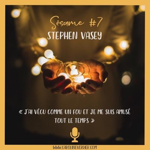#7 - Stephen Vasey - Vivre la séparation et la famille différemment