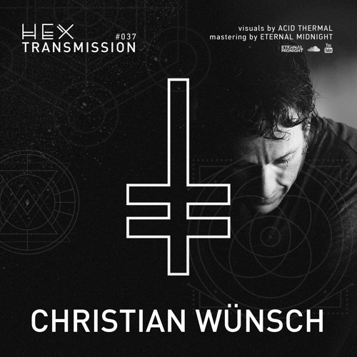 HEX Transmission #037 - Christian Wünsch