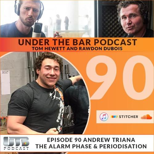 Andrew Triana - 'Alarm' Phase & Periodisation on Ep. 90 of UTB Podcast
