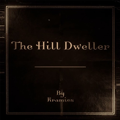 Kramies - The Hill Dweller
