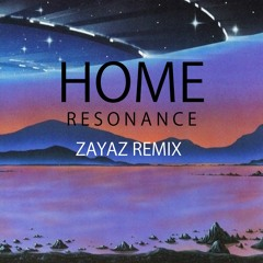 Home - Resonance [ZAYAZ Remix]