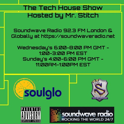 The Tech House Show Hosted By Mr. Stitch Soundwave Radio 92.3 FM London 2018-07-08