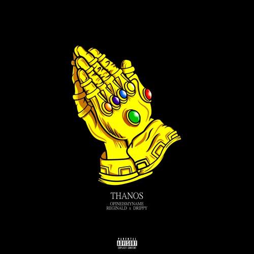 THANOS (ft. Reginald & DRIPPY)[Prod. by Cxdy]
