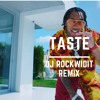 TYGA FT OFFSET - TASTE (DJ ROCKWIDIT REMIX)
