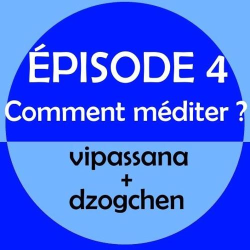 Le Miroir tranquille (épisode 4) : Comment méditer ? Vipassana + Dzogchen