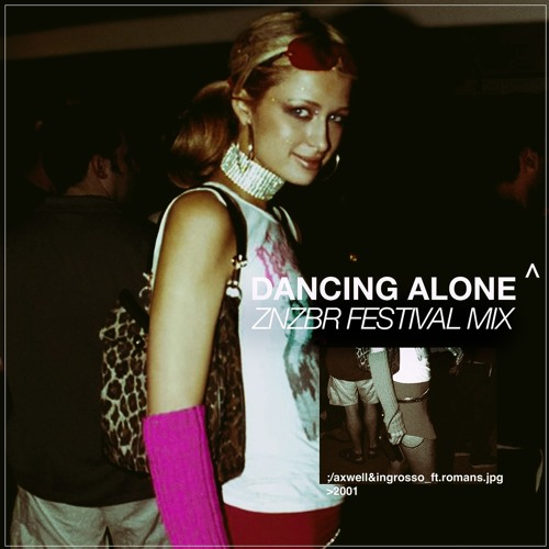 Axwell Λ Ingrosso - Dancing Alone (ZNZBR Festival Mix)*Supported by Promise Land & Corey James*
