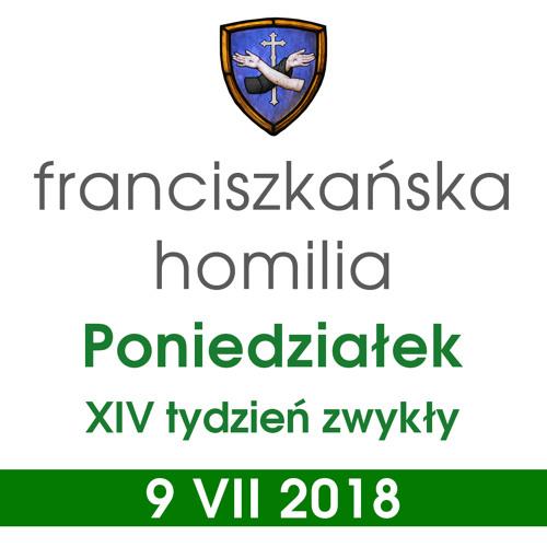 Homilia: poniedziałek XIV tygodnia - 9 VII 2018