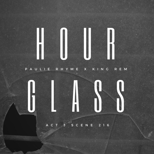 Hourglass produced by King Rem (Single)