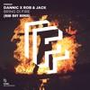 BRING DI FIRE (Mister Kind REMIX) Dannic x Rob & Jack
