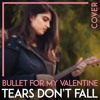 Bullet For My Valentine - Tears Don't Fall (Cover)