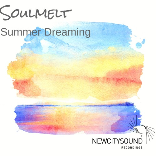 NCS048:  Soulmelt - Summer Dreaming **OUT NOW**