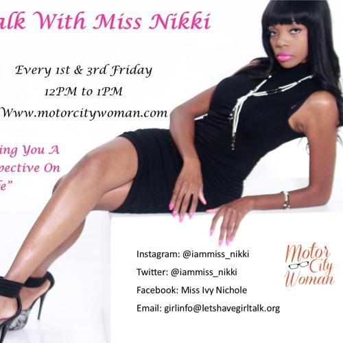 Girl Talk With Miss Nikki 07 - 06 - 18