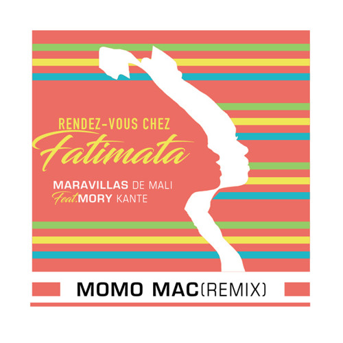 Maravillas de Mali ft. Mory Kanté - Rendez-vous chez Fatimata (Momo Mac Remix)