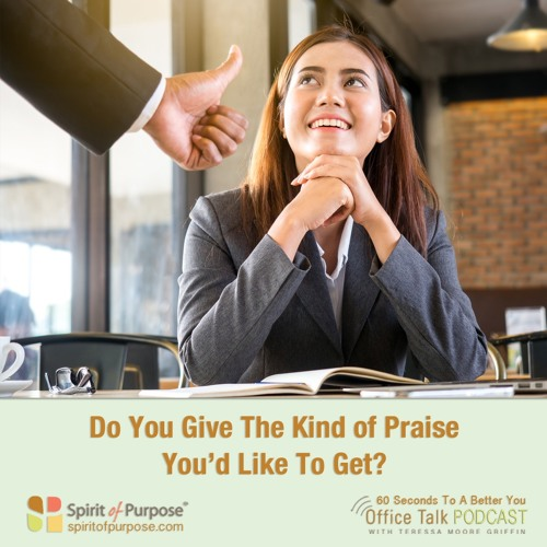 Be Generous WIth Praise