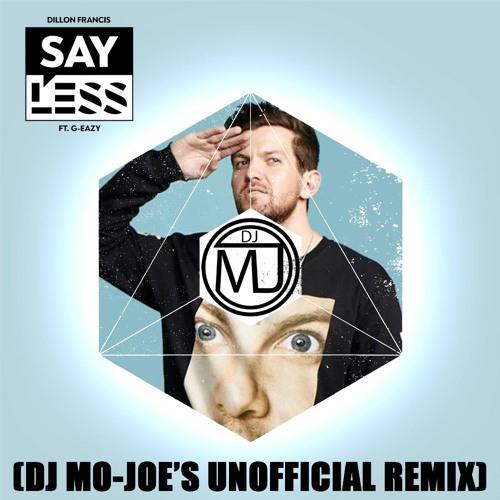Say Less (DJ Mo - Joe Unofficial Remix) - G - Eazy & Dillon Francis
