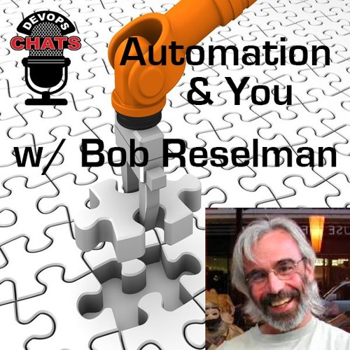 Automation with Bob Reselman