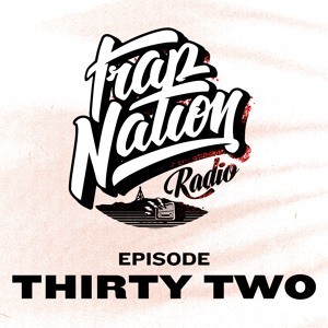 TRAP NATION - Trap Nation Radio 032 (Flamey) 2018-07-05 Artwork