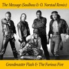 The Message (Soulboss & O. Norstad Remix) - Grandmaster Flash & The Furious Five