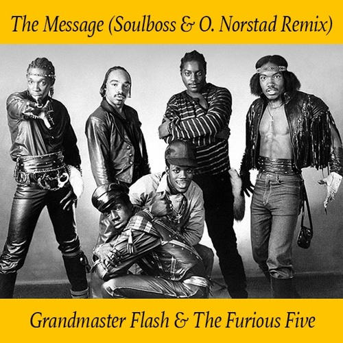 The Message (Soulboss & O. Norstad Remix) - Grandmaster Flash & The Furious Five