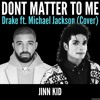 Dont Matter To Me Drake Ft Michael Jackson Cover Mp3