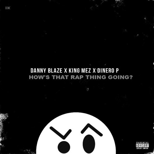 Danny Blaze featuring King Mez and Dinero P - How's That Rap Thing Going