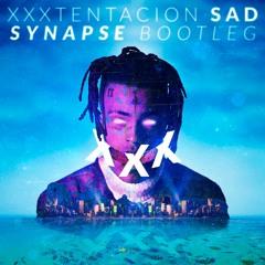 XXXTENTACION - SAD! (Synapse Bootleg) - OUT NOW!! [FREE DOWNLOAD]