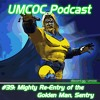 Episode 39: Mighty Re-Entry of the Golden Man, Sentry
