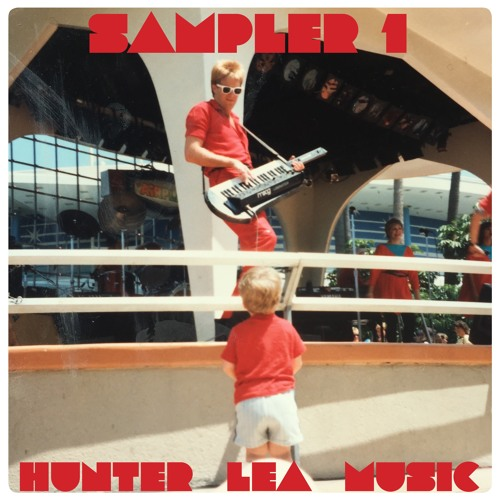 Hunter Lea Music / Sampler 1